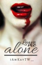 Leave Me Alone {sykes} by coffeestainss