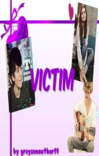 Victim (A Greyson Chance Fanfiction) by greysonauthor99