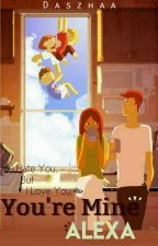 You're Mine Alexa by Daszhaa