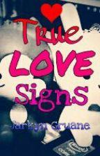"""True Love Sign's"" -(Tagalog) by JarkynGruane"