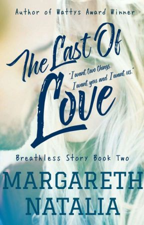 The last of love [COMPLETED] by MargarethNatalia