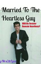 Married To The Heartless Guy (Dolan Twins) by NatashaRahimi