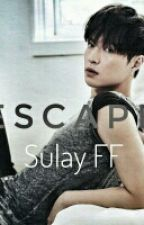 SuLay: Escape (Fanfiction) by senachristianne