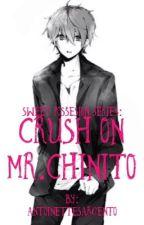 CRUSH ON MR.CHINITO by DyosangPinkAlien