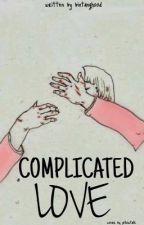 Complicated LOVE by bintanghood