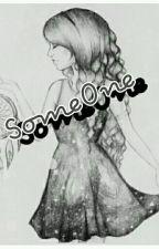 """SomeOne"" by arnelitahanifa"