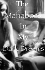 The Mafiaboss In My Dark Dreams by GeschichtenGirlxc