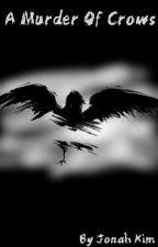 A Murder Of Crows by Ji-Han