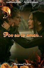 Por eu te amar... by nara23silva