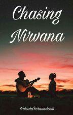 Chasing Nirvana by ValeskaFernandes16