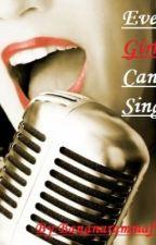 Even Girls Can Sing by bananarammaful