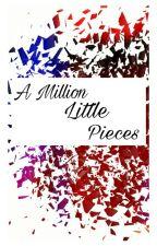 A MILLION LITTLE PIECES by xtinaaurynx