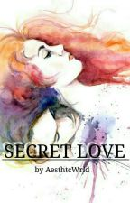 SECRET LOVE by RetnoEndahPratiwi