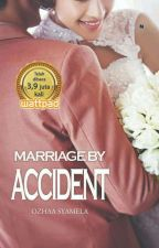 (MBA) - Marriage By Accident by ochaaSweet