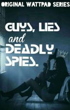 Guy, Lies and Deadly Spies. by blue698