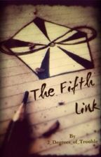 The Fifth Link by 2_Degrees_of_Trouble
