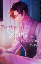 To The Stars With You by Starshriek