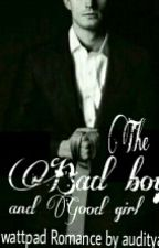 The Bad boy and Good girl by Audityaputri