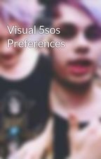 Visual 5sos Preferences by mrsclifford1019
