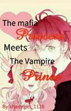 The Mafia Princess meets The Vampire Prince by XDarkAngel_1126X