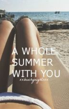 A Whole Summer With You. {Sean O'Donnell} by XxBeachyNightsxX