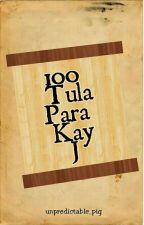 100 Tula Para Kay J by unpredictable_pig