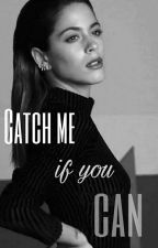 Catch me if you can by xjortini_storywriter