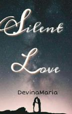 Silent Love by DevinaMaria