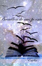 Brouillon de mes pensées by 15Emelia