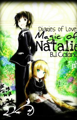 Diaries of Love: Magic of Natalie -ON GOING-