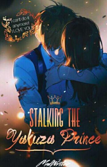 (REVISING) Stalking the yakuza PRINCE