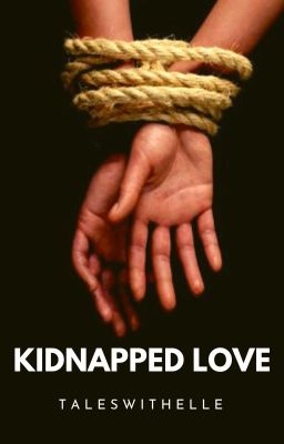 Kidnapped Love.