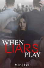 When Liars Play by marialea