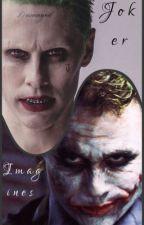 Joker Imagines by IAmCookieMaster