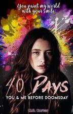 40 วัน : เธอกับฉันก่อนวันสิ้นโลก [END] by MCKator