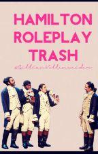 Hamilton Roleplay Trash  by GillianVollenweider