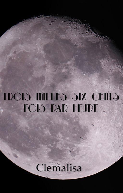 Trois milles six cents fois par heure by Clemalisa