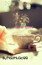 New Year, New Life, New Love by MadMuSic99