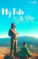 My Fate With Him [ON GOING] by _nrjx_