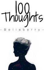 100 Thoughts  by Belle_berry_