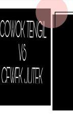 COWOK TENGIL VS CEWEK JUTEK by aulyapermata12