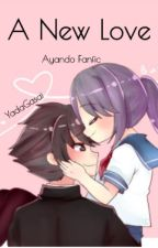 A New Love (Ayano x Budo) by YadaGasai
