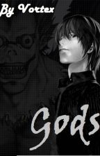 Gods ~ A Death Note fanfiction by Vortex7