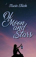 Of Moon & Stars: Poems by spacetodream