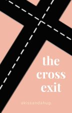 The Cross Exit by akissandahug