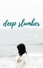 Deep Slumber | ✓ by kittenten10