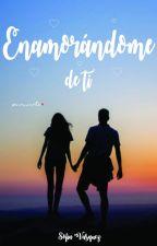 Enamorándome de ti© [EDITANDO] by SofiaVasquezOf