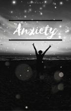 Anxiety  by Lilyiflily