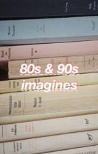 80s and 90s Imagines -OPEN- by radicalbrandis