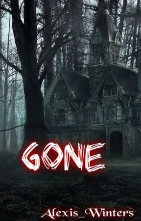 Gone by Alexis_Winters